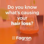 Do you know what is causing your hair loss?